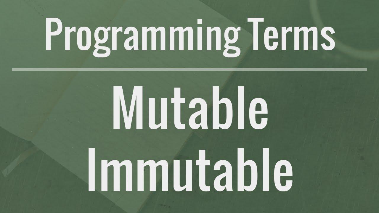 Bạn đã thực sự hiểu mutable và immutable?